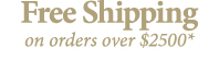 Free Shipping on orders over $2500*